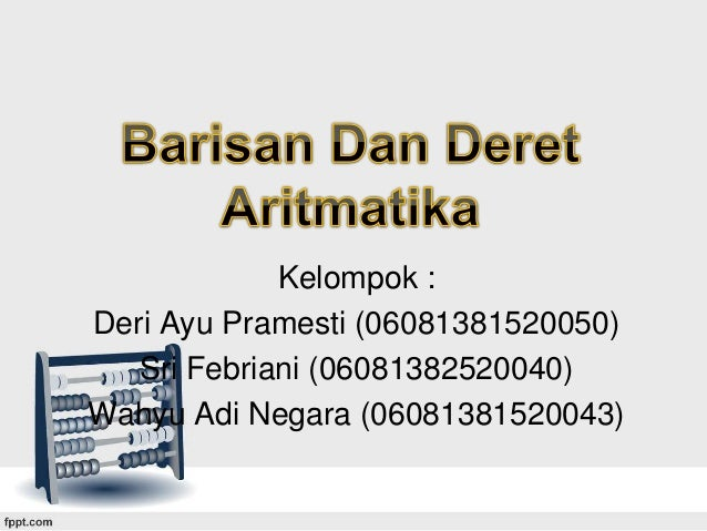 Kelompok : Deri Ayu Pramesti (06081381520050) Sri Febriani (06081382520040) Wahyu Adi Negara (06081381520043)