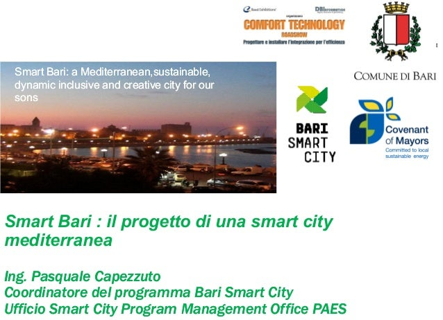 Smart Bari: a Mediterranean,sustainable, dynamic inclusive and creative city for our sons  PROGRAM MANAGEMENT OFFICE S.E.A...