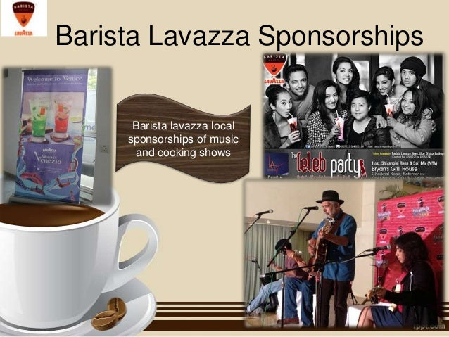 Barista Lavazza Sponsorships  Barista lavazza local sponsorships of music and cooking shows