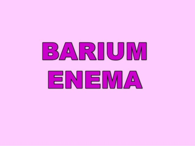 • A barium enema is a test used to help visualise the colon (large bowel).• A barium enema is used to look for problems in...