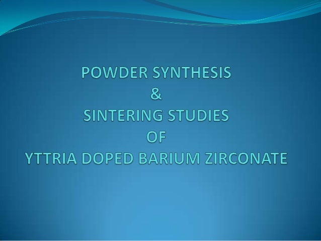CONTENTS Doped Barium Zirconate Applications, advantages & disadvantages of BZY Sintering Sample Preparation Characte...