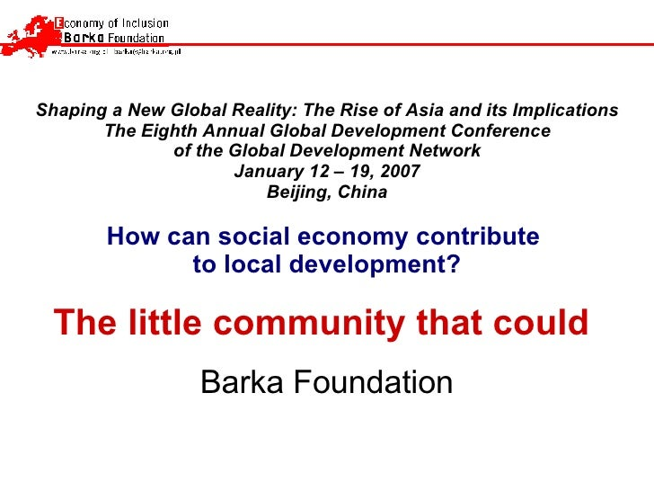 Shaping a New Global Reality: The Rise of Asia and its Implications The Eighth Annual Global Development Conference of the...