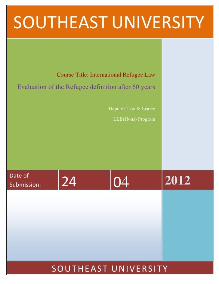 SOUTHEAST UNIVERSITY                Course Title: International Refugee Law  Evaluation of the Refugee definition after 60...