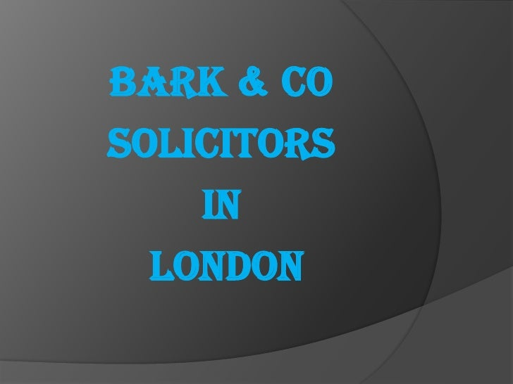 BARK & COSOLICITORS    IN  LONDON