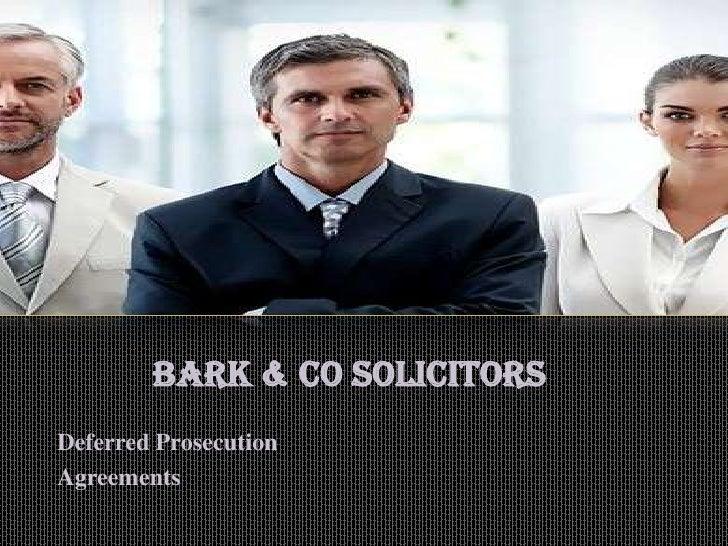 BARK & CO SOLICITORSDeferred ProsecutionAgreements