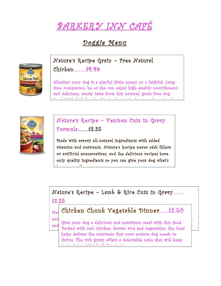 BARKERY INN CAFÉ                Doggie MenuNature's Recipe Grain – Free NaturalChicken.........$4.49Whether your dog is a ...