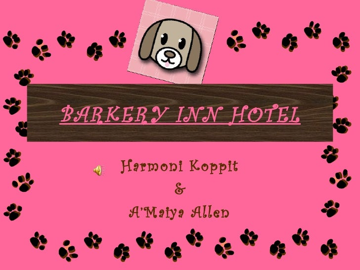 BARKERY INN HOTEL    Harmoni Koppit           &     A'Maiya Allen