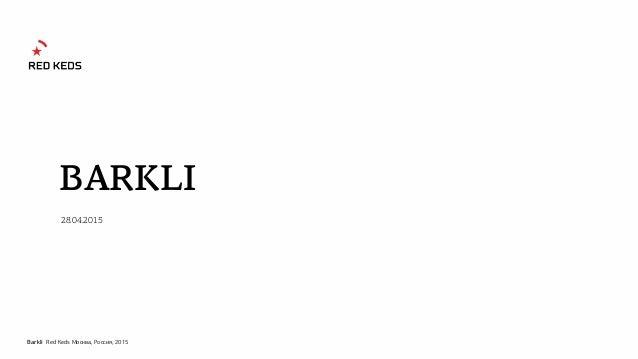 Barkli Red Keds Москва, Россия, 2015 28.04.2015 BARKLI