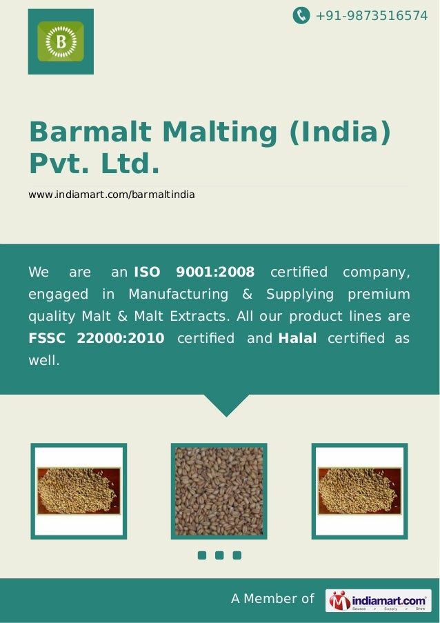 +91-9873516574  Barmalt Malting (India) Pvt. Ltd. www.indiamart.com/barmaltindia  We  are  an ISO  9001:2008  certified  co...