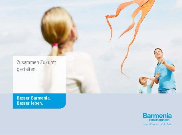 Zusammen Zukunft gestalten. Besser Barmenia. Besser leben.