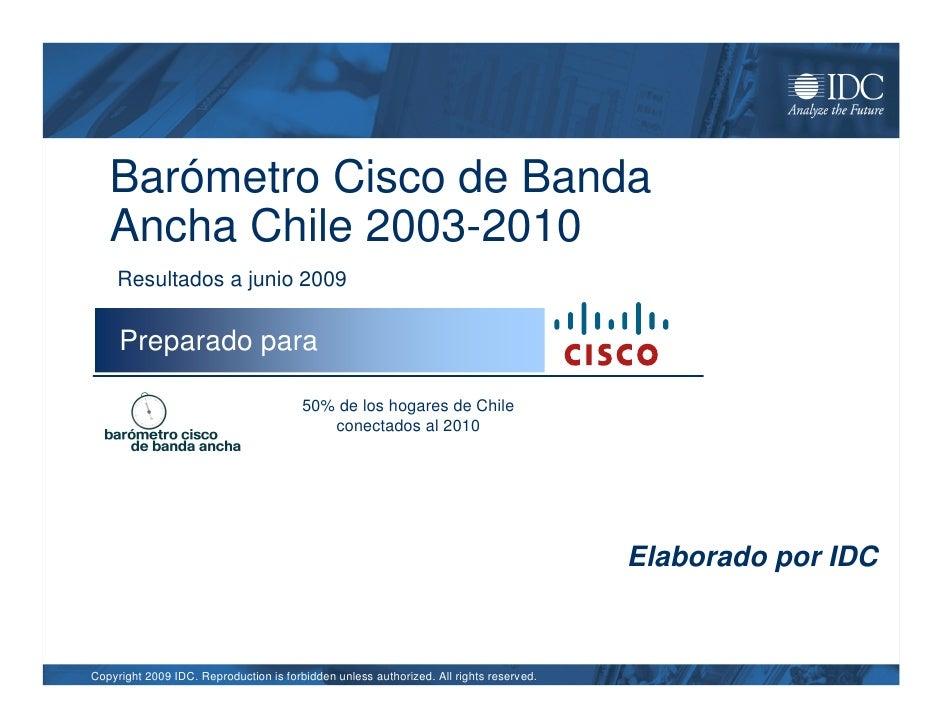 Barómetro Cisco de Banda    Ancha Chile 2003-2010      Resultados a junio 2009       Preparado para                       ...