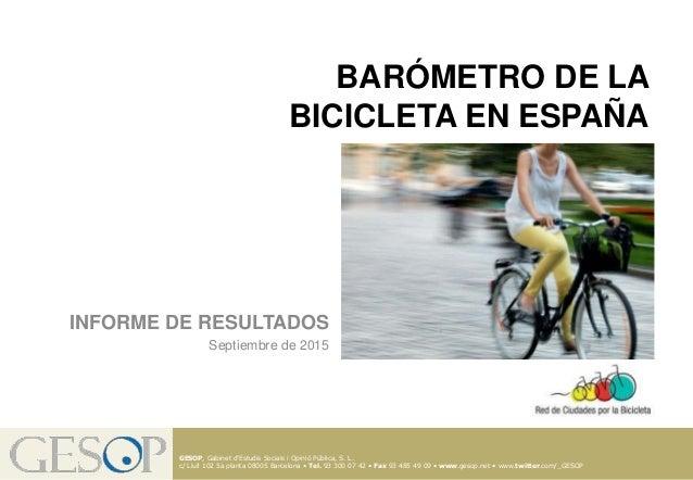BARÓMETRO DE LA BICICLETA EN ESPAÑA GESOP, Gabinet d'Estudis Socials i Opinió Pública, S. L. c/ Llull 102 5a planta 08005 ...