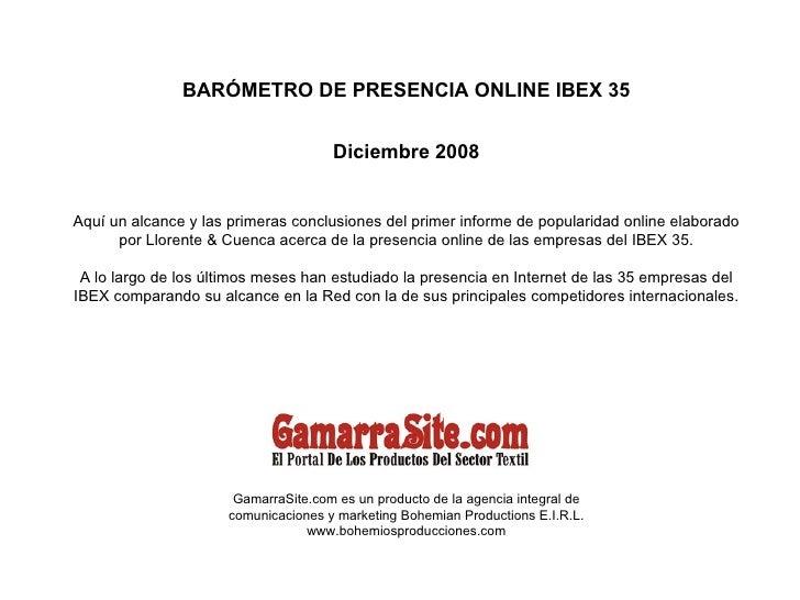 BARÓMETRO DE PRESENCIA ONLINE IBEX 35 Diciembre 2008 Aquí un alcance y las primeras conclusiones del primer informe de pop...