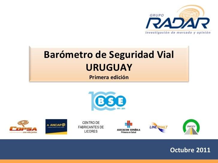 Barómetro de Seguridad Vial        URUGUAY             Primera edición         CENTRO DE       FABRICANTES DE          LIC...
