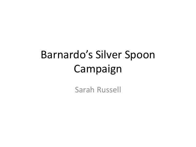 Barnardo's Silver Spoon      Campaign      Sarah Russell