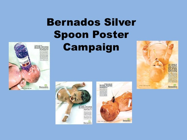 barnardos silver spoon campaign essay Essay writing guide barnardos(silver spoon campaign) so i therefore believe that barnardos were successful in grabbing attention and raising awareness of the.