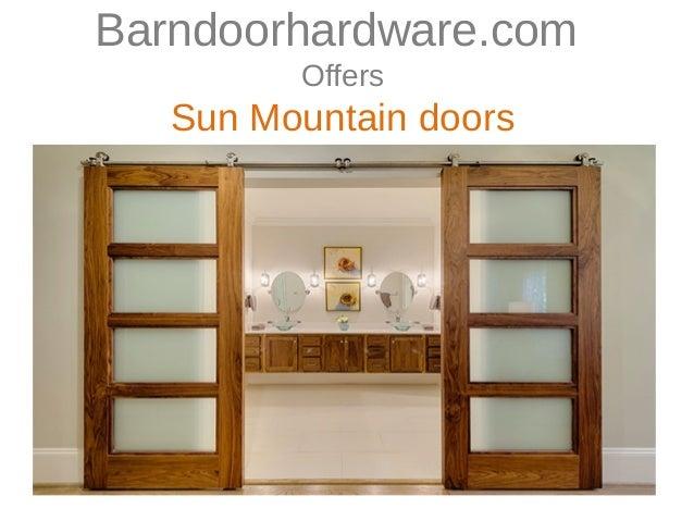 Barndoorhardware.com Offers Sun Mountain doors ...  sc 1 st  SlideShare & Barn Door Hardware Offers Sun Mountain Doors