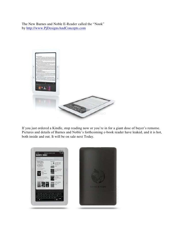 """The New Barnes and Noble E-Reader called the """"Nook""""by http://www.PjDesignsAndConcepts.com<br />If you just ordered a Kindl..."""