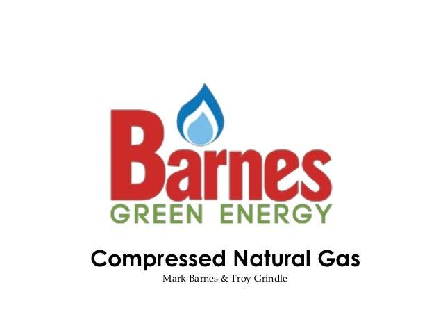 Compressed Natural Gas Mark Barnes & Troy Grindle