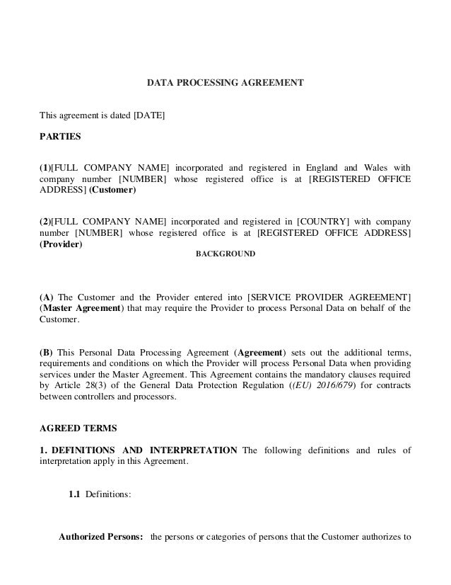 DATA PROCESSING AGREEMENT This agreement is dated [DATE] PARTIES (1)[FULL COMPANY NAME] incorporated and registered in Eng...
