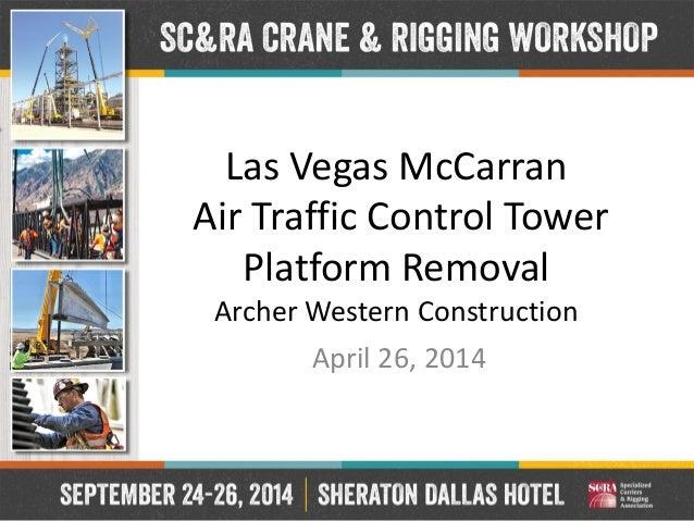 Las Vegas McCarran Air Traffic Control Tower Platform Removal Archer Western Construction  April 26, 2014