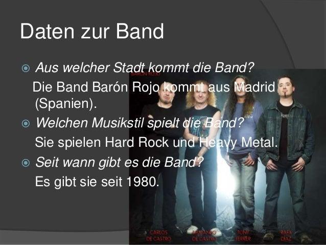 Daten zur Band  Aus welcher Stadt kommt die Band? Die Band Barón Rojo kommt aus Madrid (Spanien).  Welchen Musikstil spi...