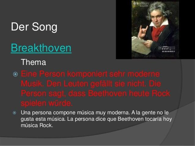 Der Song Breakthoven Thema  Eine Person komponiert sehr moderne Musik. Den Leuten gefällt sie nicht. Die Person sagt, das...