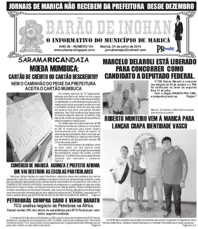 ANO 06 - NÚMERO 101 Maricá, 24 de julho de 2014 www.obarao.blogspot.com jornalismopr@hotmail.com O INFORMATIVO DO MUNICÍPI...