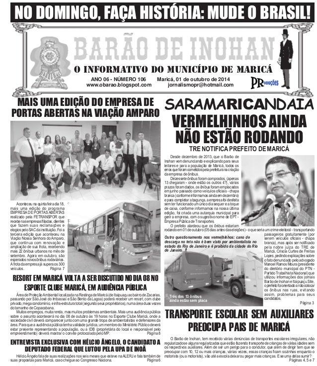 NO DOMINGO, FAÇA HISTÓRIA: MUDE O BRASIL!  O INFORMATIVO DO MUNICÍPIO DE MARICÁ  ANO 06 - NÚMERO 106 Maricá, 01 de outubro...
