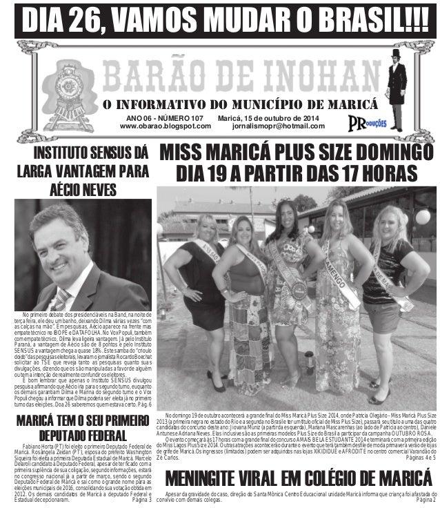 DIA 26, VAMOS MUDAR O BRASIL!!!  O INFORMATIVO DO MUNICÍPIO DE MARICÁ  ANO 06 - NÚMERO 107 Maricá, 15 de outubro de 2014  ...