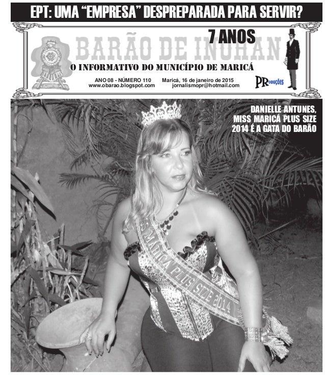 ANO 08 - NÚMERO 110 Maricá, 16 de janeiro de 2015 www.obarao.blogspot.com jornalismopr@hotmail.com O INFORMATIVO DO MUNICÍ...
