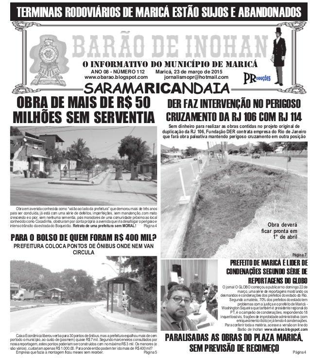 ANO 08 - NÚMERO 112 Maricá, 23 de março de 2015 www.obarao.blogspot.com jornalismopr@hotmail.com O INFORMATIVO DO MUNICÍPI...
