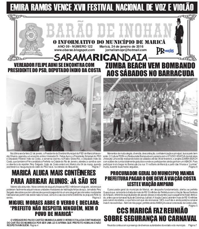ANO 09 - NÚMERO 122 Maricá, 24 de janeiro de 2016 www.obarao.blogspot.com jornalismopr@hotmail.com O INFORMATIVO DO MUNICÍ...