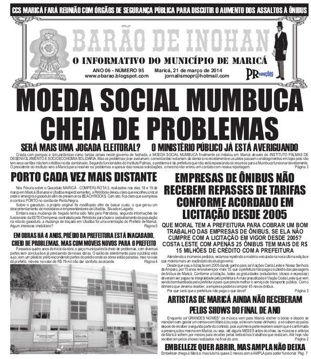 ANO 06 - NÚMERO 95 Maricá, 21 de março de 2014 www.obarao.blogspot.com jornalismopr@hotmail.com O INFORMATIVO DO MUNICÍPIO...