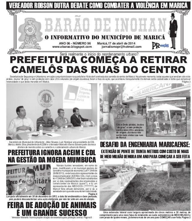 ANO 06 - NÚMERO 96 Maricá,17 de abril de 2014 www.obarao.blogspot.com jornalismopr@hotmail.com O INFORMATIVO DO MUNICÍPIO ...