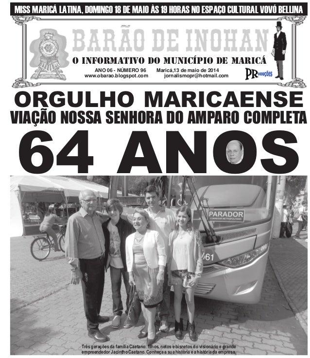 ANO 06 - NÚMERO 96 Maricá,13 de maio de 2014 www.obarao.blogspot.com jornalismopr@hotmail.com O INFORMATIVO DO MUNICÍPIO D...