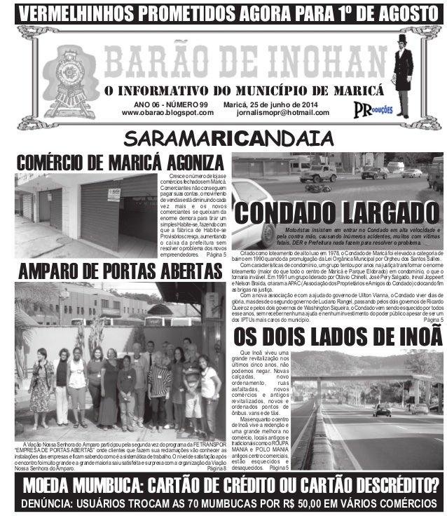 ANO 06 - NÚMERO 99 Maricá, 25 de junho de 2014 www.obarao.blogspot.com jornalismopr@hotmail.com O INFORMATIVO DO MUNICÍPIO...