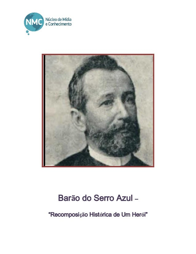 """Barão do Serro Azul – """"Recomposição Histórica de Um Herói"""""""