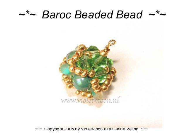 ~*~ Baroc Beaded Bead ~*~ ~*~ Copyright 2005 by VioletMoon aka Carina Veling ~*~
