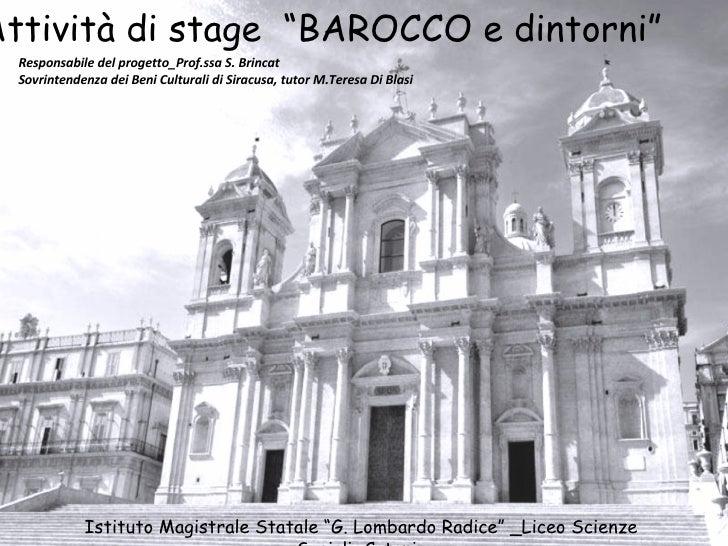 """Attività di stage  """"BAROCCO e dintorni"""" Istituto Magistrale Statale """"G. Lombardo Radice"""" _Liceo Scienze Sociali_Catania Re..."""