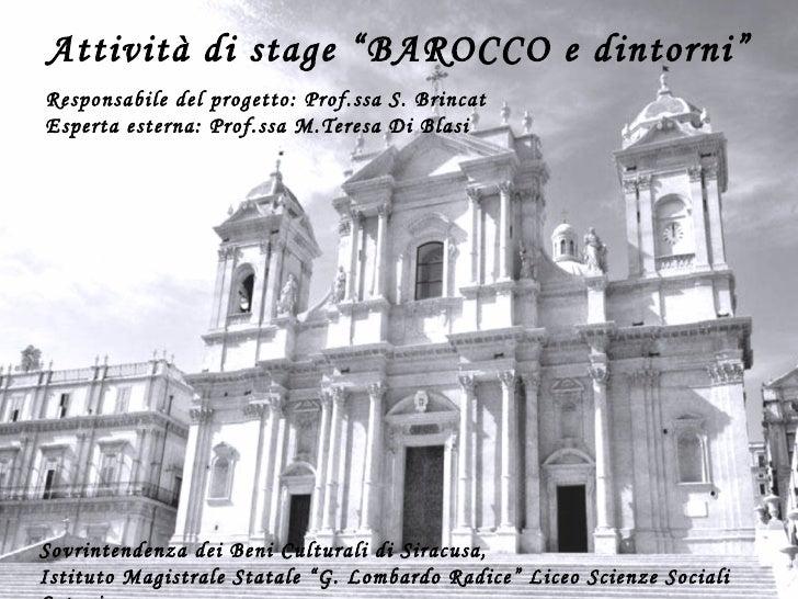 """Attività di stage """"BAROCCO e dintorni"""" Sovrintendenza dei Beni Culturali di Siracusa, Istituto Magistrale Statale """"G. Lomb..."""