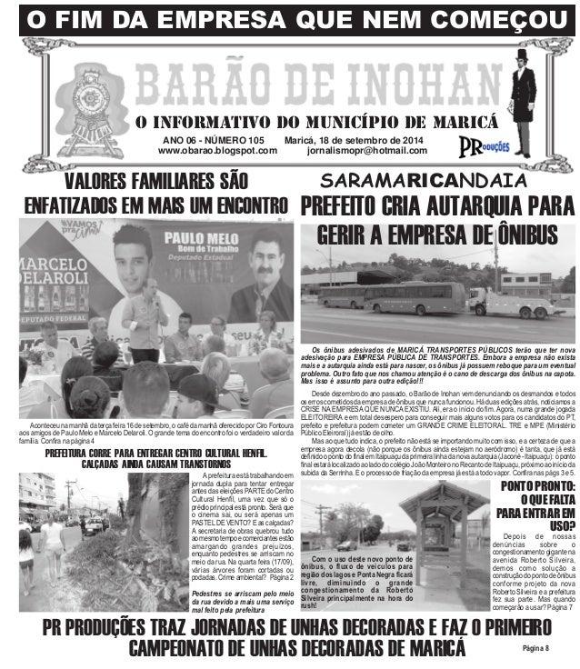 O FIM DA EMPRESA QUE NEM COMEÇOU  O INFORMATIVO DO MUNICÍPIO DE MARICÁ  ANO 06 - NÚMERO 105 Maricá, 18 de setembro de 2014...