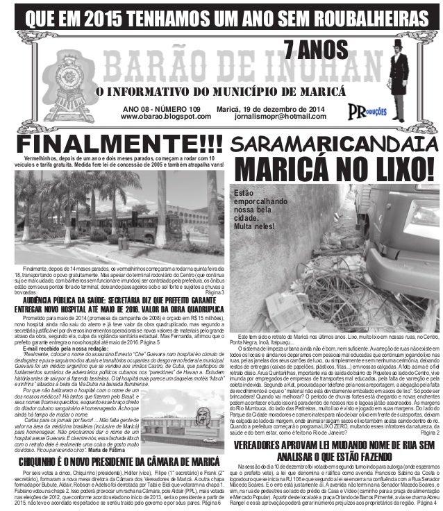 ANO 08 - NÚMERO 109 Maricá, 19 de dezembro de 2014 www.obarao.blogspot.com jornalismopr@hotmail.com O INFORMATIVO DO MUNIC...