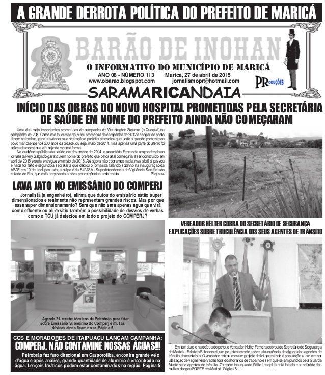 ANO 08 - NÚMERO 113 Maricá, 27 de abril de 2015 www.obarao.blogspot.com jornalismopr@hotmail.com O INFORMATIVO DO MUNICÍPI...