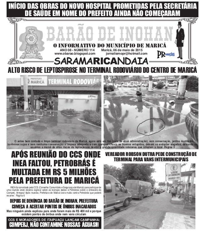 ANO 08 - NÚMERO 114 Maricá, 06 de maio de 2015 www.obarao.blogspot.com jornalismopr@hotmail.com O INFORMATIVO DO MUNICÍPIO...