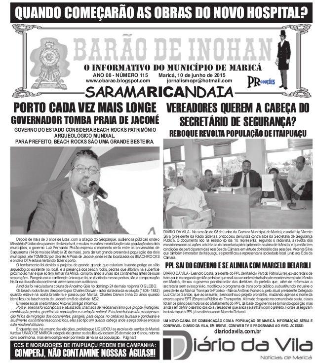 ANO 08 - NÚMERO 115 Maricá, 10 de junho de 2015 www.obarao.blogspot.com jornalismopr@hotmail.com O INFORMATIVO DO MUNICÍPI...