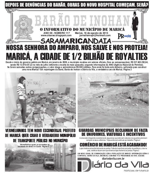 ANO 08 - NÚMERO 117 Maricá, 18 de agosto de 2015 www.obarao.blogspot.com jornalismopr@hotmail.com O INFORMATIVO DO MUNICÍP...