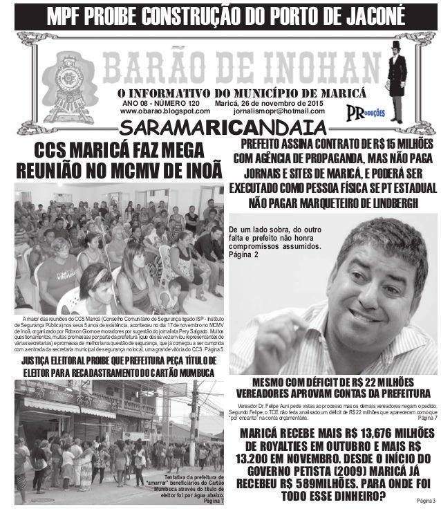 ANO 08 - NÚMERO 120 Maricá, 26 de novembro de 2015 www.obarao.blogspot.com jornalismopr@hotmail.com O INFORMATIVO DO MUNIC...