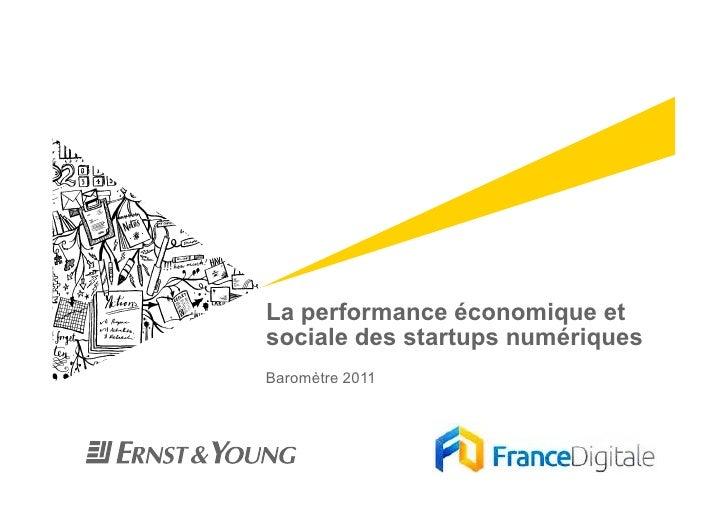 La performance économique etsociale des startups numériquesBaromètre 2011