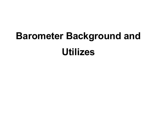 Barometer Background and        Utilizes